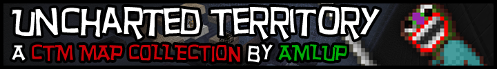 [CTM] [COLLECTION] AMLP'S UNCHARTED TERRITORY SERIES [1.3.2] [10000+ DOWNLOADS]